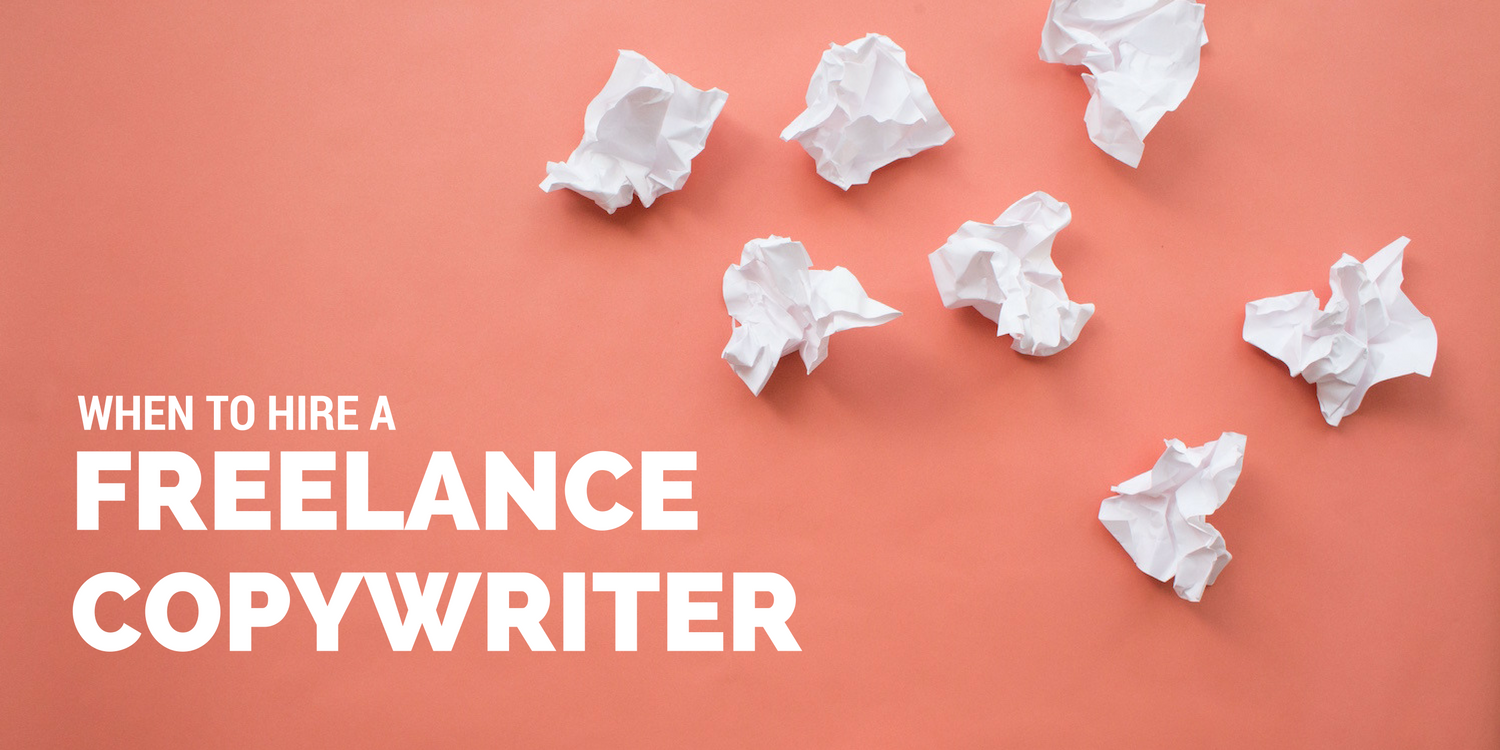 When Should You Hire a Freelance Copywriter?